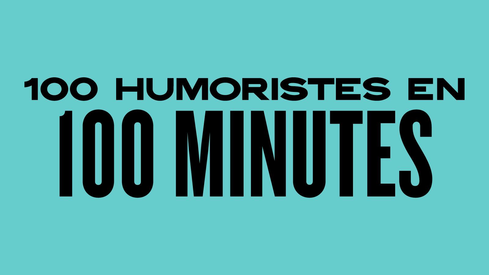 100 humoristes en 100 minutes!