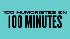 100 humoristes en 100 minutes